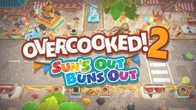 Overcooked 2 : Sun's Out Buns Out